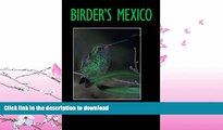 READ BOOK  Birder s Mexico (Louise Lindsey Merrick Natural Environment Series) FULL ONLINE