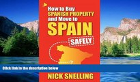 Full [PDF]  How to Buy Spanish Property and Move to Spain ... Safely  READ Ebook Full Ebook