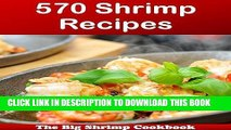 [Free Read] 570 Shrimp Recipes: The Big Shrimp Cookbook (shrimp cookbook, shrimp recipes, shrimp,
