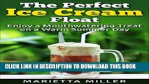 [Free Read] The Perfect Ice Cream Float: Enjoy a Mouthwatering Treat on a Warm Summer Day Full
