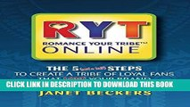 [Read] Ebook Romance Your Tribe Online: The 5 (and a half) Steps to Create a Tribe of Loyal Fans