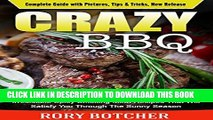 [Free Read] Crazy BBQ: Featuring The Best Barbecue Techniques   25 Irresistible Spicy Smoking Meat
