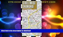 READ  Streetwise Shanghai Map - Laminated City Center Street Map of Shanghai, China  PDF ONLINE