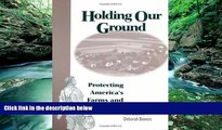 Big Deals  Holding Our Ground: Protecting America s Farms And Farmland  Best Seller Books Best
