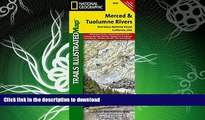 READ BOOK  Merced and Tuolumne Rivers [Stanislaus National Forest] (National Geographic Trails