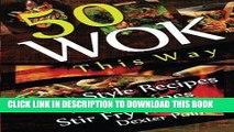 [PDF] Wok This Way - 50 Asian Style Recipes - Wok Recipes - Stir Fry Recipes (Recipe Junkies - Wok