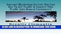 [New] Ebook Internet Marketing Secrets You Can Use To Get Traffic   Convert This Traffic Into