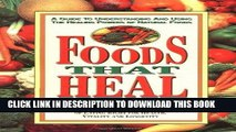 [PDF] Foods That Heal: A Guide to Understanding and Using the Healing Powers of Natural Foods Full
