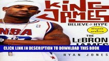 Read Now King James: Believe the Hype---The LeBron James Story PDF Book