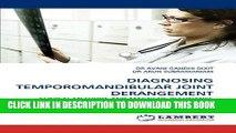 [Read PDF] DIAGNOSING TEMPOROMANDIBULAR JOINT DERANGEMENT: CLINICAL METHODS AND MAGNETIC RESONANCE
