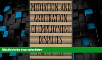Big Deals  Mediation and Arbitration of Employment Disputes (Jossey-Bass Conflict Resolution