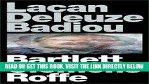 [EBOOK] DOWNLOAD Lacan Deleuze Badiou PDF