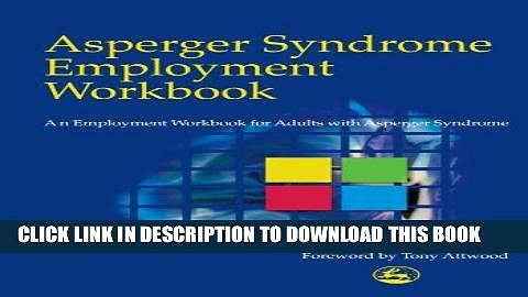 [PDF] Asperger Syndrome Employment Workbook: An Employment Workbook for Adults with Asperger
