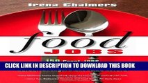[PDF] Food Jobs: 150 Great Jobs for Culinary Students, Career Changers and FOOD Lovers Popular