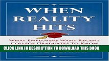 [Read] Ebook When Reality Hits:  What Employers Want Recent Graduates To Know New Reales
