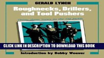 [Read] Ebook Roughnecks, Drillers, and Tool Pushers: Thirty-three Years in the Oil Fields