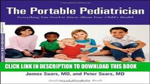 Ebook The Portable Pediatrician: Everything You Need to Know About Your Child s Health (Sears