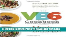 Best Seller The VB6 Cookbook: More than 350 Recipes for Healthy Vegan Meals All Day and Delicious