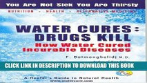 Big Deals Water Cures: Drugs Kill : How Water Cured