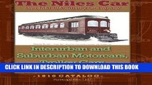 Read Now The Niles Car and Manufacturing Company Interurban and Suburban Motorcars, Trolley Cars