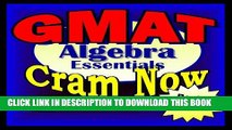 Read Now GMAT Prep Test ALGEBRA REVIEW Flash Cards--CRAM NOW!--GMAT Exam Review Book   Study Guide