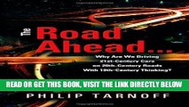 [Free Read] The Road Ahead ... Why Are We Driving 21st-Century Cars on 20th-Century Roads with