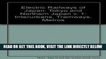 [Free Read] Electric Railways of Japan: Tokyo and Northern Japan v. 1: Interurbans, Tramways,