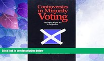 Big Deals  Controversies in Minority Voting: The Voting Rights Act in Perspective  Full Read Most