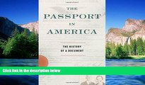Full [PDF]  The Passport in America: The History of a Document  READ Ebook Online Audiobook