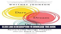 [Read] Ebook Dare, Dream, Do: Remarkable Things Happen When You Dare to Dream New Version