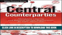 [Ebook] Central Counterparties: Mandatory Central Clearing and Initial Margin Requirements for OTC