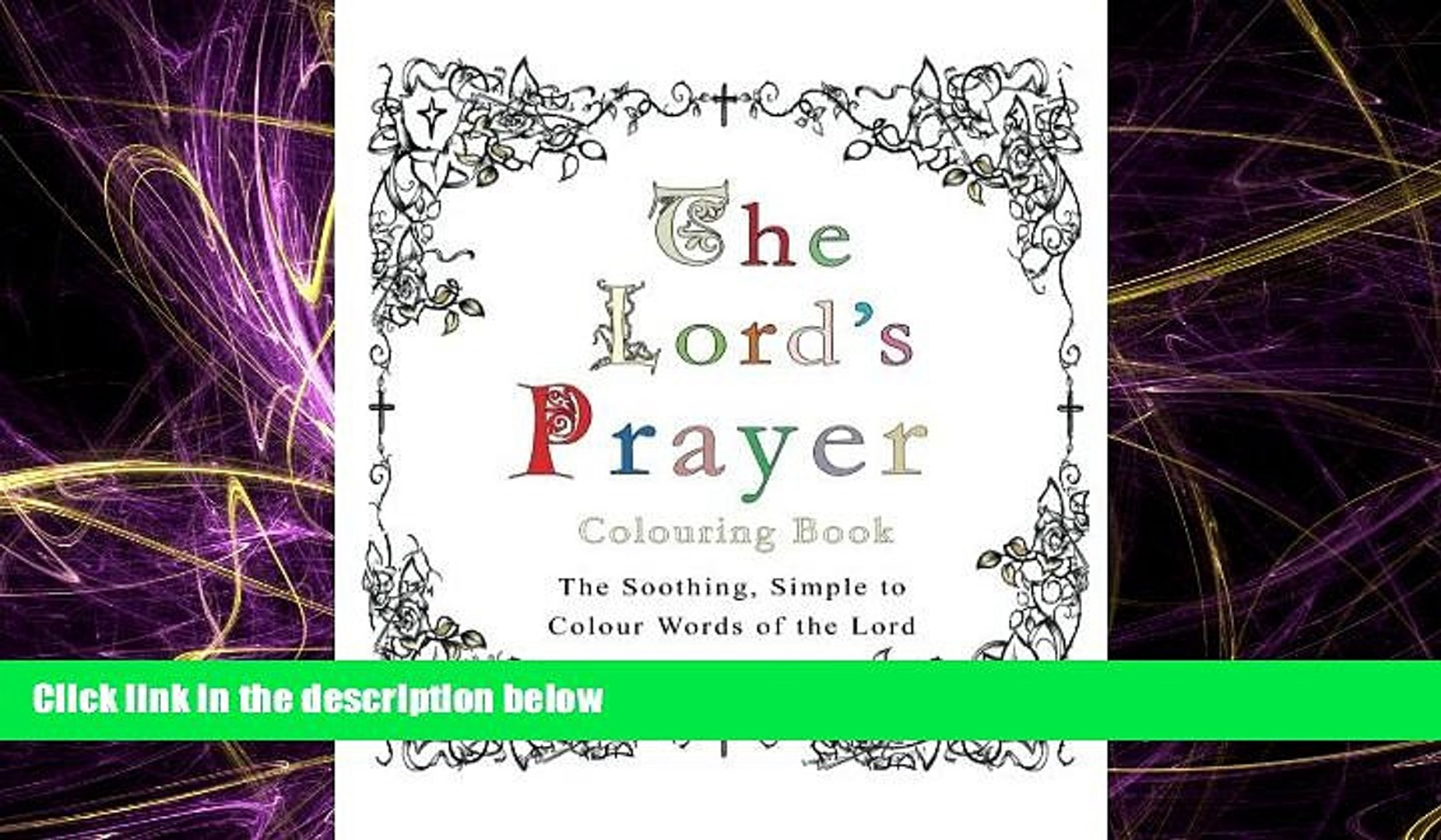 READ book  The Lord s Prayer Colouring Book: The Soothing, Simple to Colour Words of the Lord