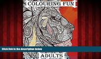 READ book  Colouring Fun Adults: Colouring book for adults that require plenty of patience,
