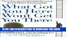 [Free Read] What Got You Here Won t Get You There: How Successful People Become Even More