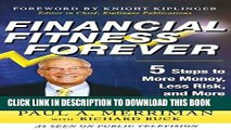 [EBOOK] DOWNLOAD Financial Fitness Forever:  5 Steps to More Money, Less Risk, and More Peace of
