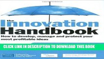 [PDF] The Innovation Handbook: How to Profit from Your Ideas, Intellectual Property and Market
