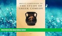 FREE PDF  Brill s Companion to the Study of Greek Comedy (Brill s Companions in Classical