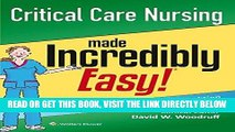 [EBOOK] DOWNLOAD Critical Care Nursing Made Incredibly Easy! (Incredibly Easy! Series®) READ NOW