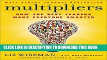 [Free Read] Multipliers: How the Best Leaders Make Everyone Smarter Full Online