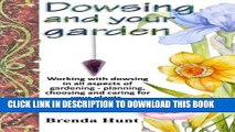 [New] Ebook Dowsing and your garden: Working with dowsing in all aspects of gardening - planning,