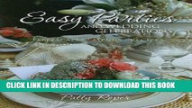 [Read] PDF Easy Parties and Wedding Celebrations: Tablescapes, Menus, Recipes New Reales