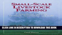 Read Now Small-Scale Livestock Farming: A Grass-Based Approach for Health, Sustainability, and