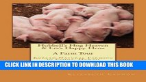 [New] Ebook Hubbell s Hog Heaven   Liz s Happy Hens: A Farm Tour: Korean Natural Farming Methods