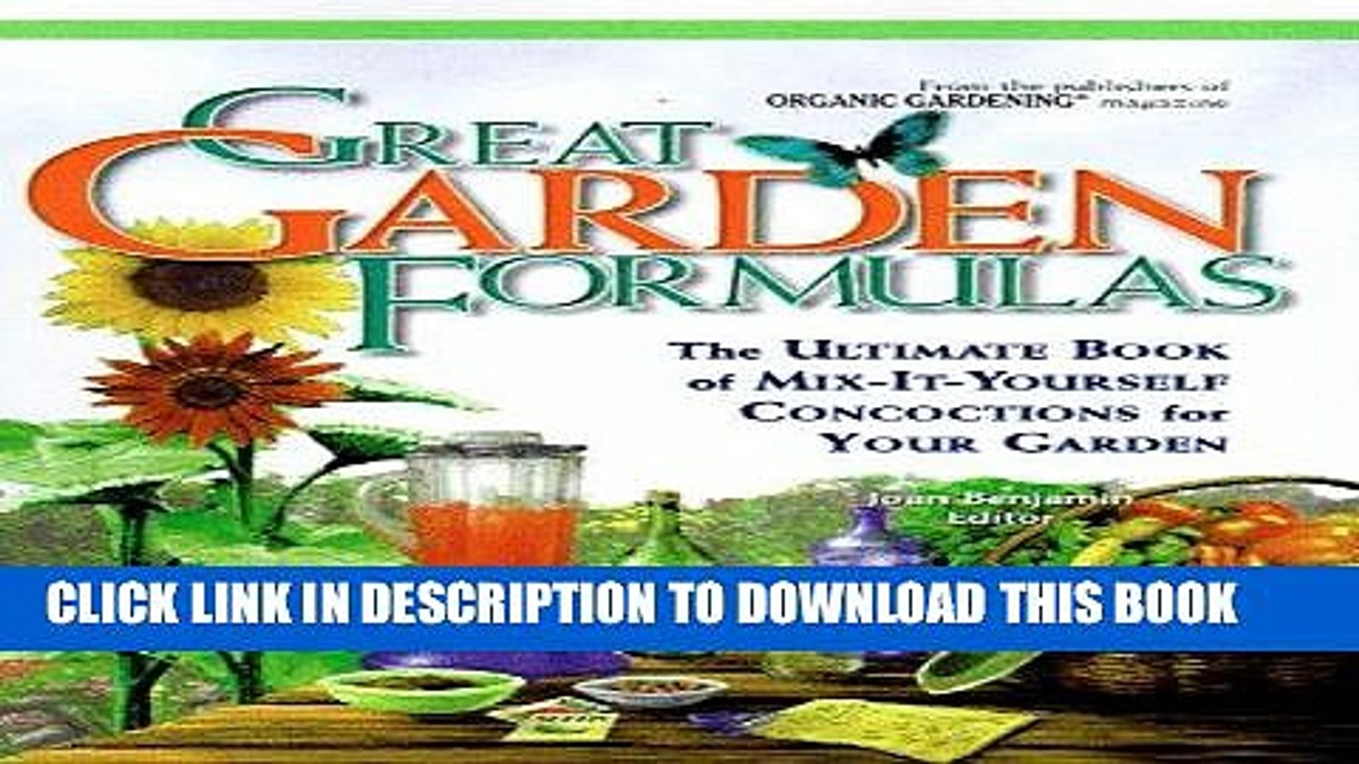 Read Now Great Garden Formulas : The Ultimate Book of Mix-It-Yourself Concoctions for Gardeners