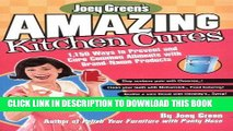 Read Now Joey Green s Amazing Kitchen Cures: 1,150 Ways to Prevent and Cure Common Ailments with