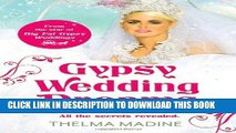 [Read PDF] Gypsy Wedding Dreams: Ten Dresses. Ten Dreams. All the Secrets Revealed. Download Free