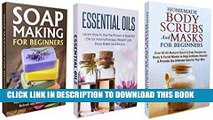 Read Now Box Set: Homemade Body Scrubs and Masks for Beginners + Soap Making for Beginners +
