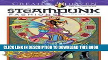 [Read] Ebook Creative Haven Steampunk Fashions Coloring Book (Adult Coloring) New Reales