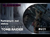 RISE OF THE TOMB RAIDER #031 -  Rumhängen mal anders | Let's Play Rise Of The Tomb Raider