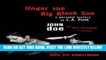 [EBOOK] DOWNLOAD Under the Big Black Sun: A Personal History of L.A. Punk READ NOW